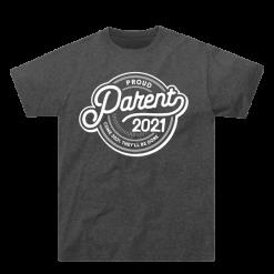 Proud Parent T-Shirt 2021